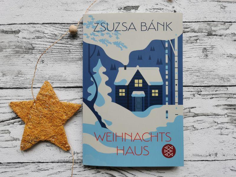 Auf dem Bild ist das Cover des Buchs Weihnachtshaus von Zsusza Bánk zu sehen als Begleitung des Blogbeitrags