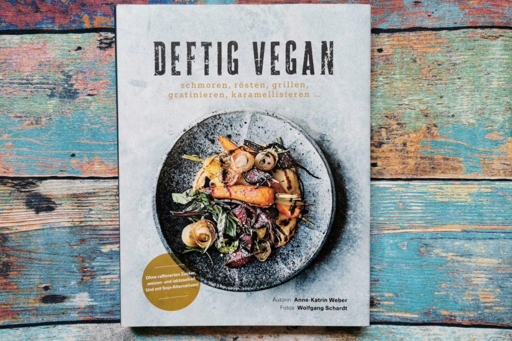 Deftig Vegan von Anne-Katrin Weber